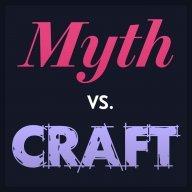 Myth vs Craft
